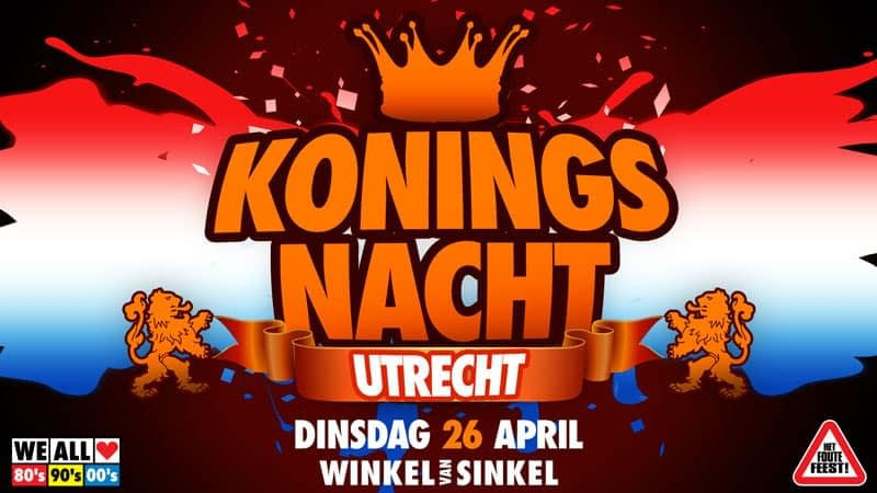Dinsdag 26 april - KONINGSNACHT UTRECHT - Winkel van Sinkel - Utrecht