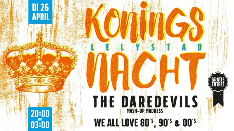 Koningsnacht Lelystad met The Daredevils (live) en We All Love 80's, 90's en 00's